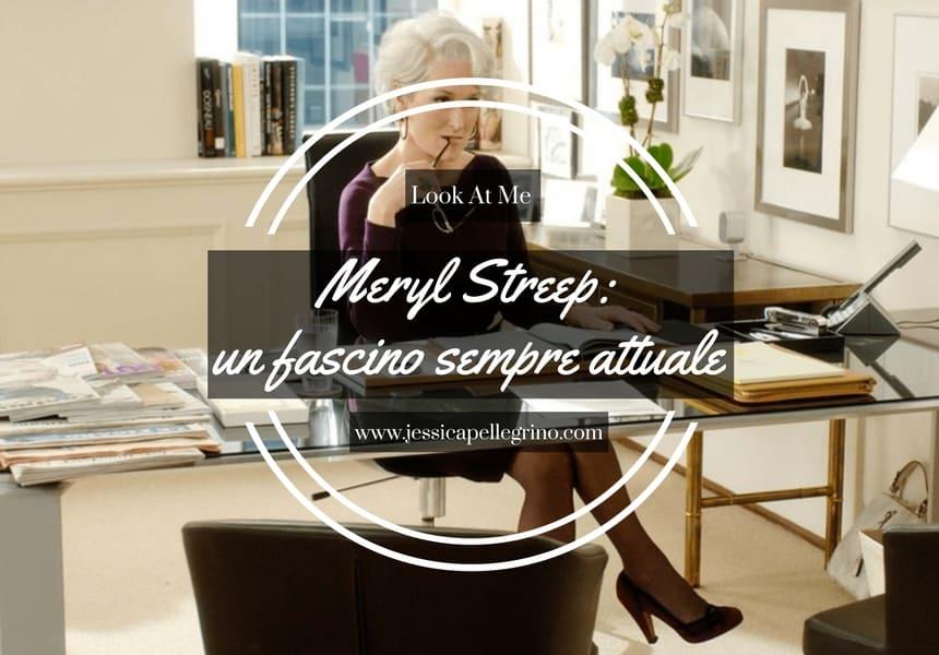 Meryl Streep un fascino sempre attuale