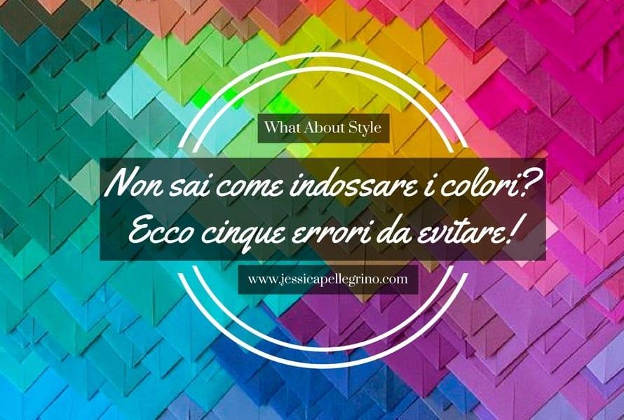 Cinque errori da evitare quando indossi i colori (3)