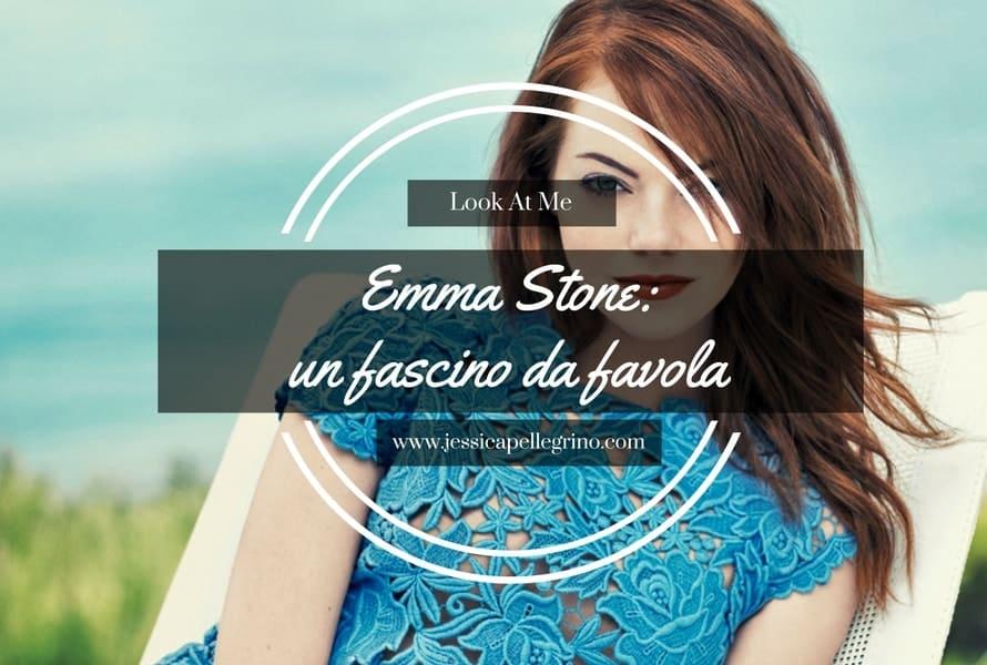 Emma Stone un fascino da favola