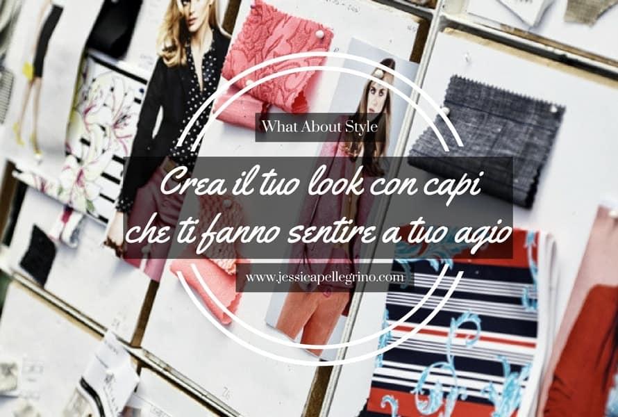 crea il tuo look con capi che ti fanno sentire a tuo agio