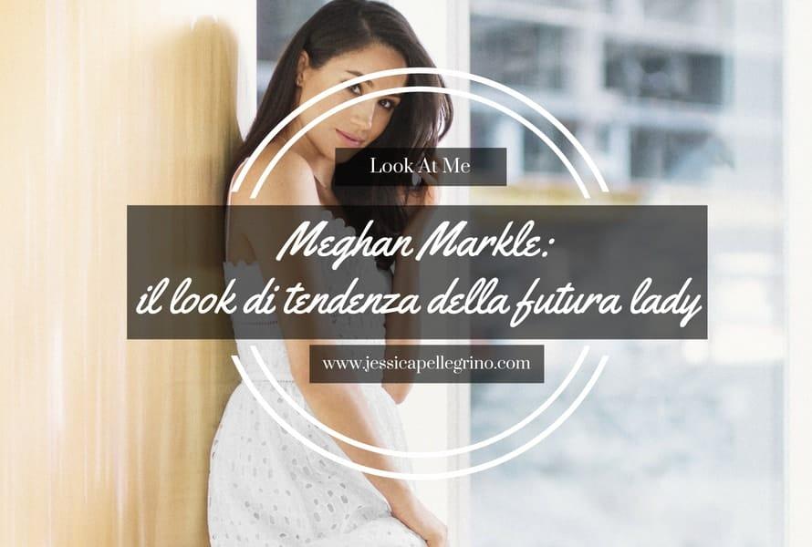 Meghan Markle il look di tendenza della futura lady (11)