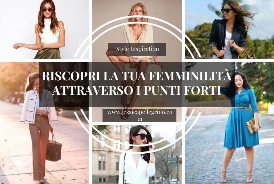 Riscoprire la propria femminilità attraverso i propri punti forti